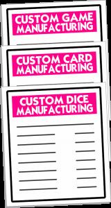 Custom Card Manufacturer, Custom Dice Manufacturer, Custom Game Manufacturer