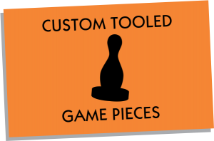 Custom Tooled Game Pieces Manufacture